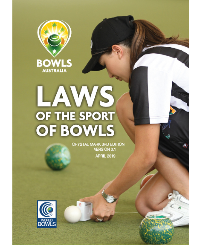LAWS OF THE SPORT OF BOWLS - CRYSTAL MARK THIRD MAY 2019 EDITION
